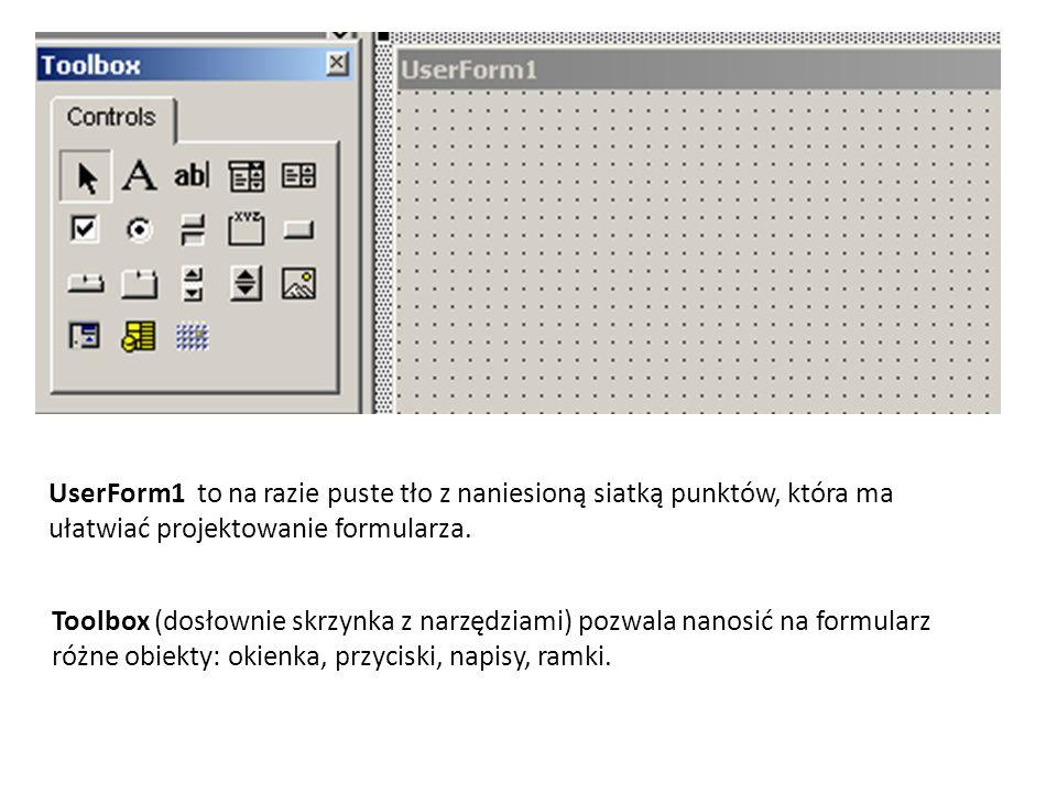 UserForm1 to na razie puste tło z naniesioną siatką punktów, która ma ułatwiać projektowanie formularza. Toolbox (dosłownie skrzynka z narzędziami) po