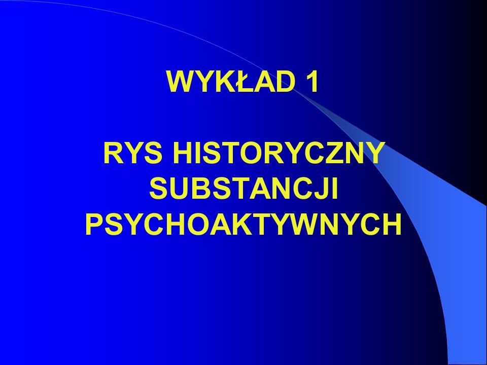 ZMIANY W STOSOWANIU SUBSTANCJI PSYCHOAKTYWNYCH SPOŁECZEŃSTWA PIERWOTNE 1.środki medyczne, cele religijne, militarne lub rekreacyjne 2.
