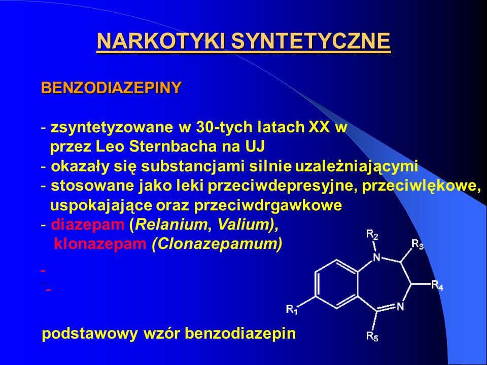 NARKOTYKI SYNTETYCZNE BENZODIAZEPINY - zsyntetyzowane w 30-tych latach XX w przez Leo Sternbacha na UJ - okazały się substancjami silnie uzależniający