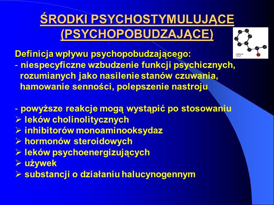 ŚRODKI PSYCHOSTYMULUJĄCE (PSYCHOPOBUDZAJĄCE) - nie do końca wyjaśniony mechanizm działania - niehomogenna grupa związków ze względu na budowę chemiczną i spektrum efektów ośrodkowych - zasady przynależności do tej kategorii są płynne i trudne do jednoznacznego określenia - środki psychopobudzające wywołują uzależnienie psychiczne
