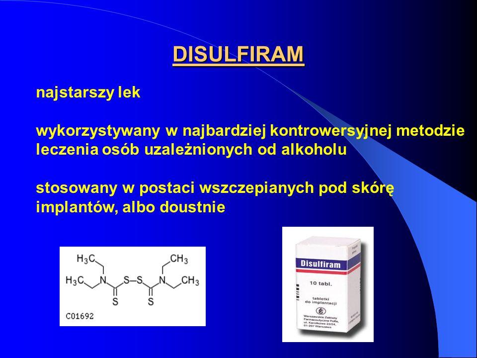 DISULFIRAM najstarszy lek wykorzystywany w najbardziej kontrowersyjnej metodzie leczenia osób uzależnionych od alkoholu stosowany w postaci wszczepian