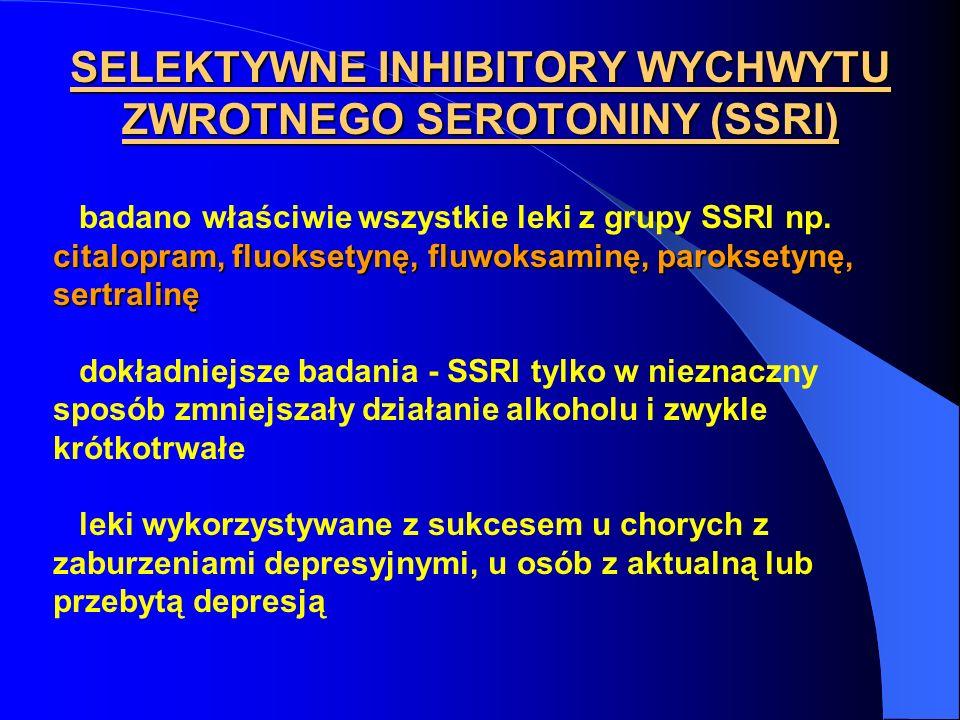 SELEKTYWNE INHIBITORY WYCHWYTU ZWROTNEGO SEROTONINY (SSRI) citalopram, fluoksetynę, fluwoksaminę, paroksetynę, sertralinę badano właściwie wszystkie l
