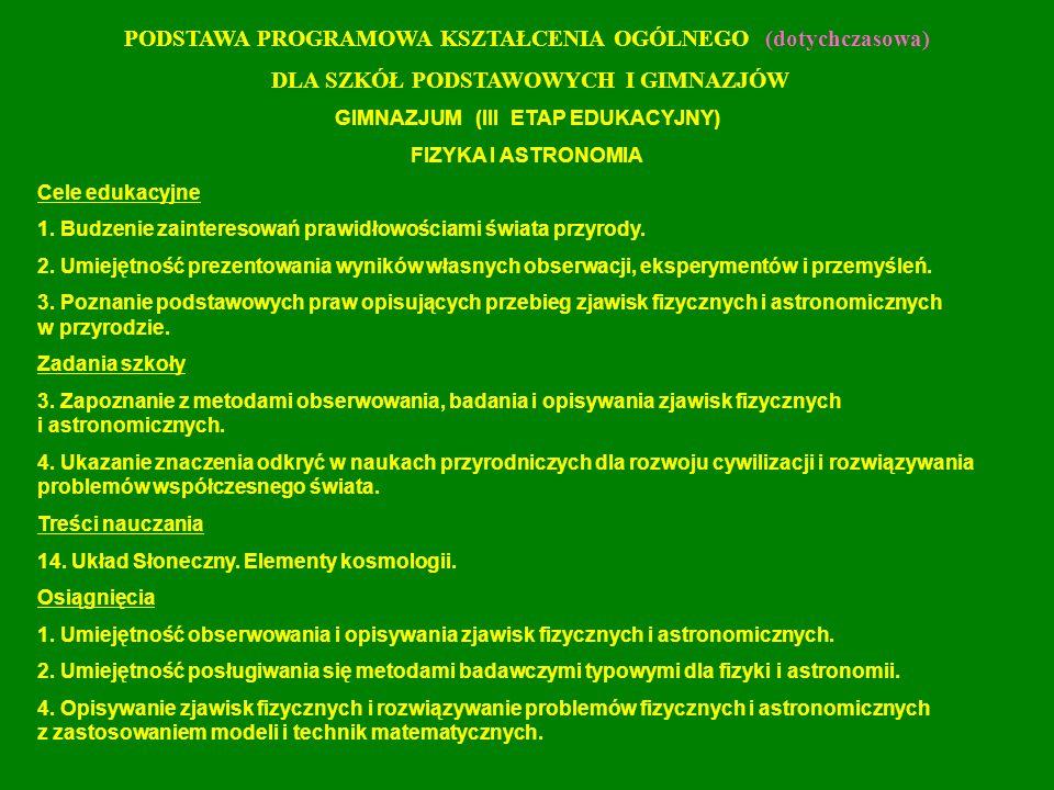 PODSTAWA PROGRAMOWA (aktualna) IV etap edukacyjny [liceum] przedmiot uzupełniający: PRZYRODA Treści nauczania – wymagania szczegółowe 1.