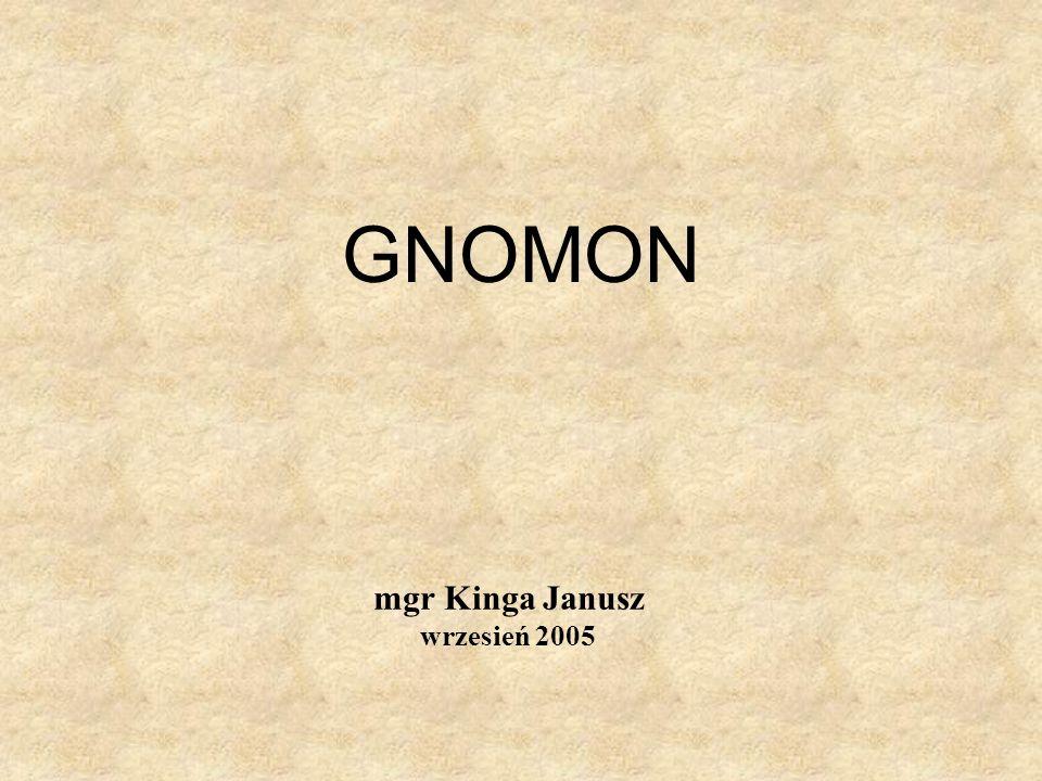 GNOMON mgr Kinga Janusz wrzesień 2005