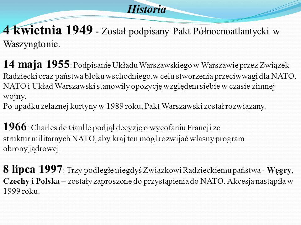 4 kwietnia 1949 - Został podpisany Pakt Północnoatlantycki w Waszyngtonie. 14 maja 1955 : Podpisanie Układu Warszawskiego w Warszawie przez Związek Ra