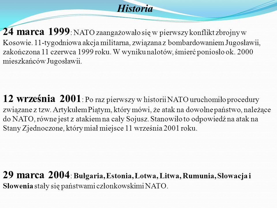 Obecni członkowie NATO * Belgia * Bułgaria (od 2004 r.) * Czechy (od 1999 r.) * Dania * Estonia (od 2004 r.) * Grecja (od 1952 r.) * Hiszpania (od 1982 r.) * Holandia * Islandia * Litwa (od 2004 r.) * Luksemburg * Łotwa (od 2004 r.) * Niemcy (od 1955 r.) * Norwegia * Polska (od 1999 r.) * Portugalia * Rumunia (od 2004 r.) * Słowacja (od 2004 r.) * Słowenia (od 2004 r.) * Stany Zjednoczone * Turcja (od 1952 r.) * Węgry (od 1999 r.) * Wielka Brytania * Włochy * Kanada