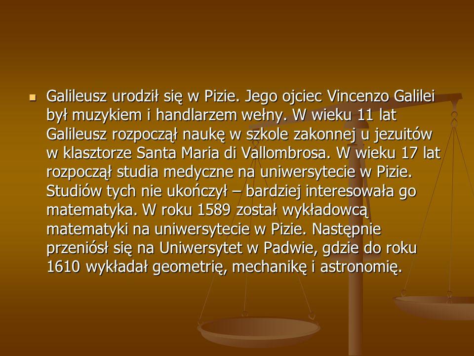 Galileusz urodził się w Pizie. Jego ojciec Vincenzo Galilei był muzykiem i handlarzem wełny. W wieku 11 lat Galileusz rozpoczął naukę w szkole zakonne