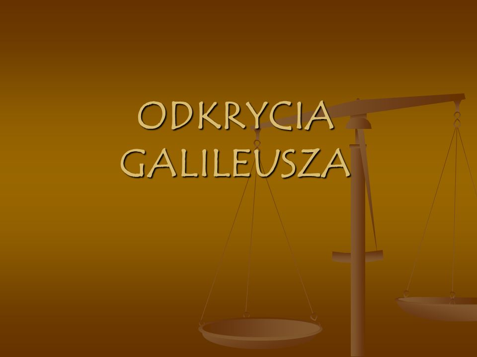 ODKRYCIA GALILEUSZA
