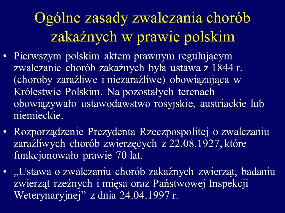 Ogólne zasady zwalczania chorób zakaźnych w prawie polskim Pierwszym polskim aktem prawnym regulującym zwalczanie chorób zakaźnych była ustawa z 1844