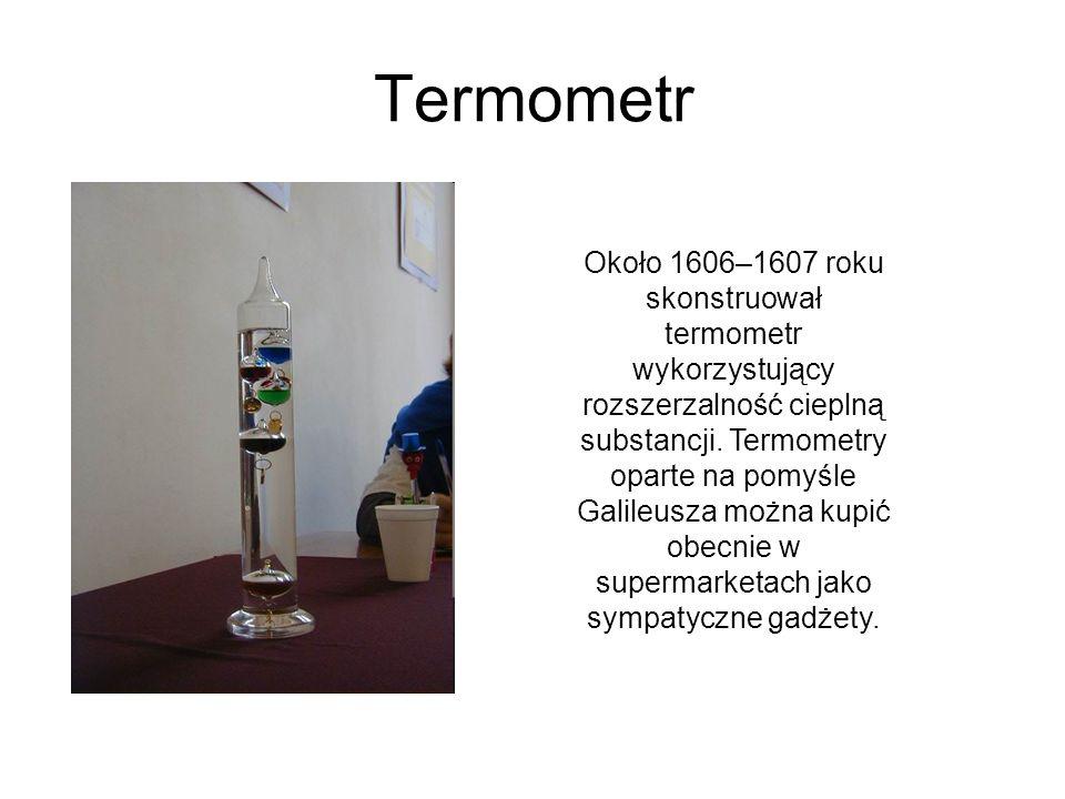 Termometr Około 1606–1607 roku skonstruował termometr wykorzystujący rozszerzalność cieplną substancji. Termometry oparte na pomyśle Galileusza można