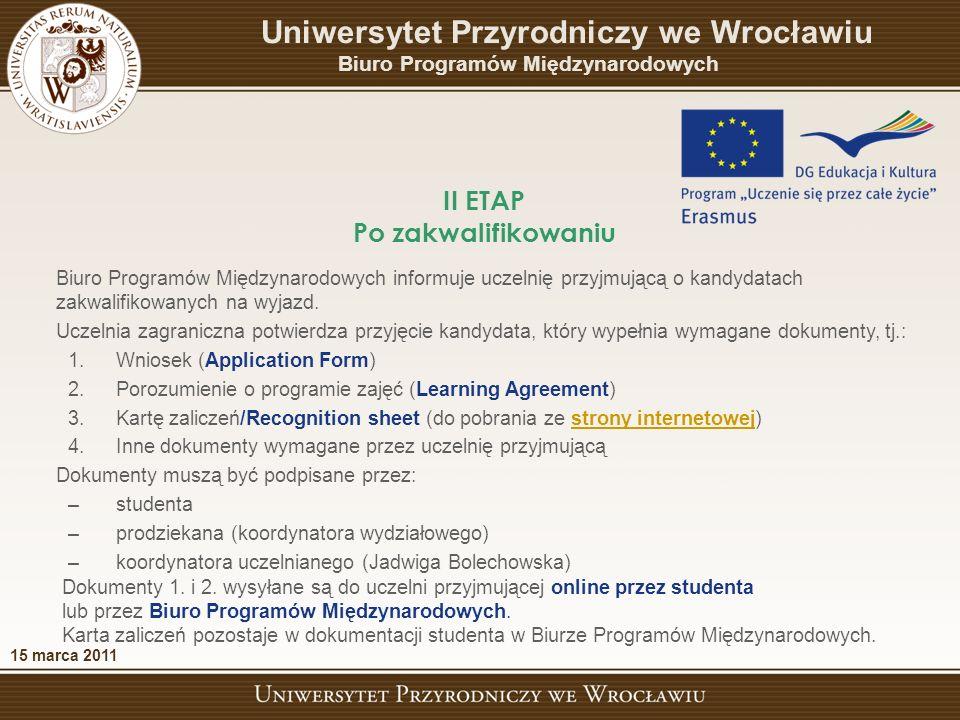 Biuro Programów Międzynarodowych informuje uczelnię przyjmującą o kandydatach zakwalifikowanych na wyjazd.