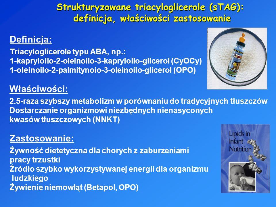 Strukturyzowane triacyloglicerole (sTAG): definicja, właściwości zastosowanie Definicja: Triacyloglicerole typu ABA, np.: 1-kapryloilo-2-oleinoilo-3-k