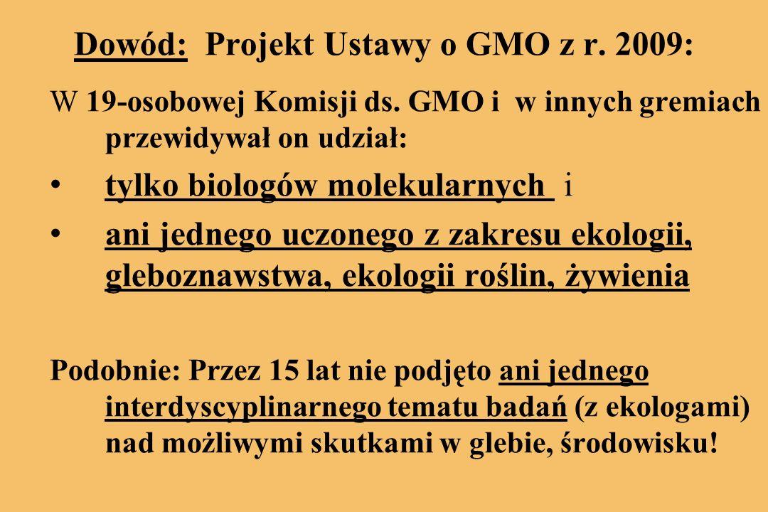 Dowód: Projekt Ustawy o GMO z r.2009: W 19-osobowej Komisji ds.