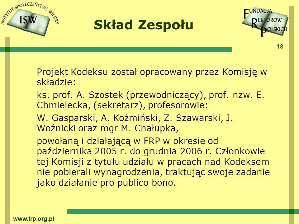 18 www.frp.org.pl Skład Zespołu Projekt Kodeksu został opracowany przez Komisję w składzie: ks.