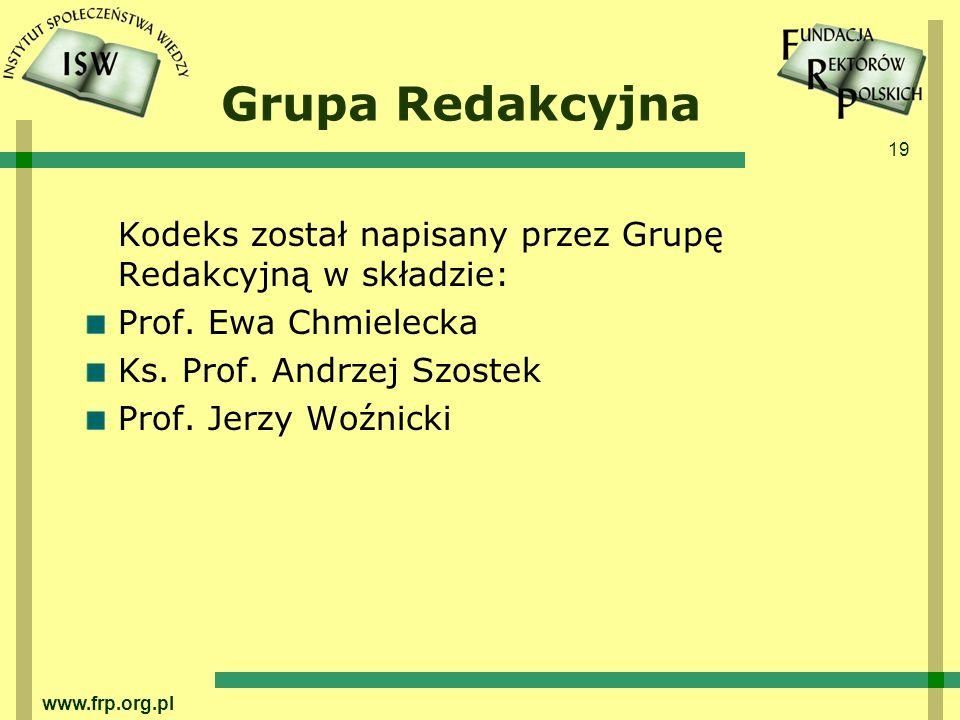 19 www.frp.org.pl Grupa Redakcyjna Kodeks został napisany przez Grupę Redakcyjną w składzie: Prof.