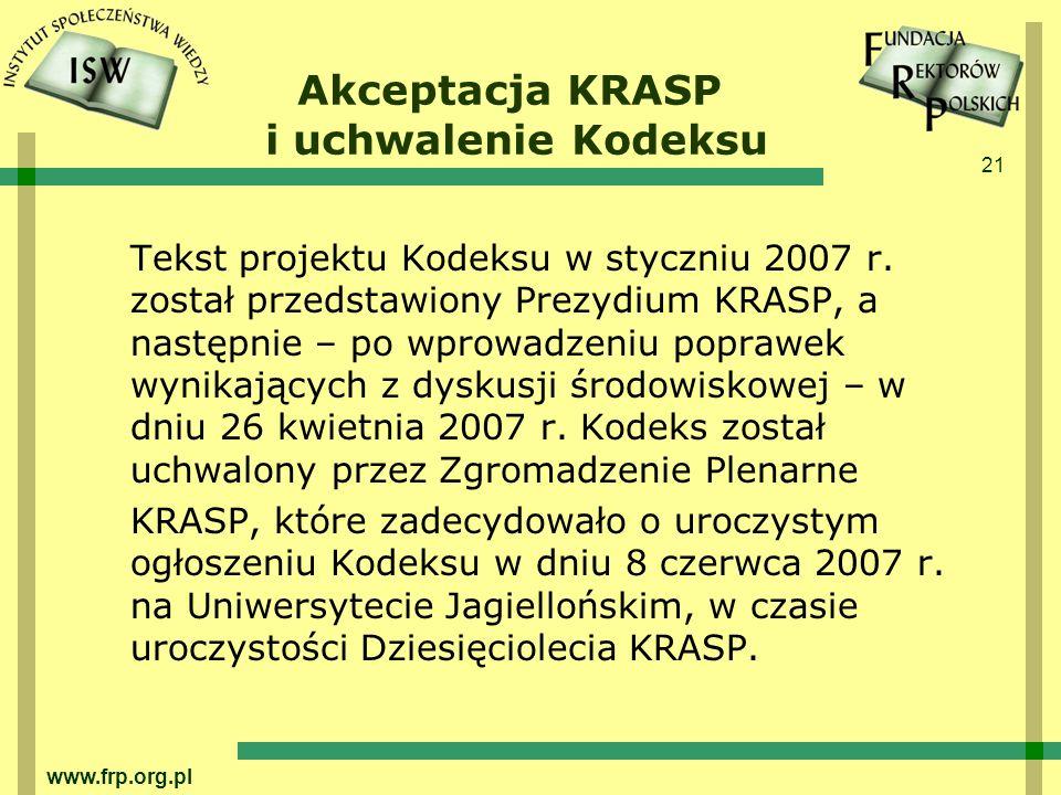 21 www.frp.org.pl Akceptacja KRASP i uchwalenie Kodeksu Tekst projektu Kodeksu w styczniu 2007 r.