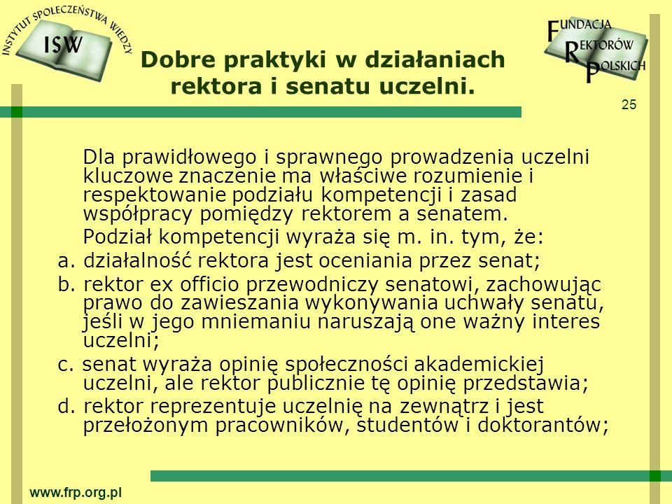 25 www.frp.org.pl Dobre praktyki w działaniach rektora i senatu uczelni.
