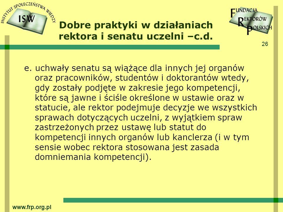 26 www.frp.org.pl Dobre praktyki w działaniach rektora i senatu uczelni –c.d.