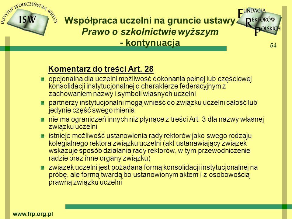 54 www.frp.org.pl Współpraca uczelni na gruncie ustawy Prawo o szkolnictwie wyższym - kontynuacja Komentarz do treści Art.