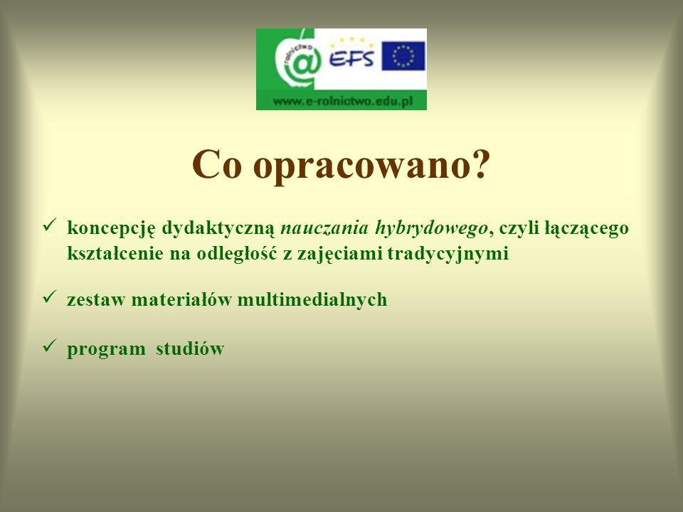 C E L E Przygotowanie do prowadzenia studiów na odległość na kierunku rolnictwo z wykorzystaniem platformy internetowej Upowszechnienie kultury e-lear