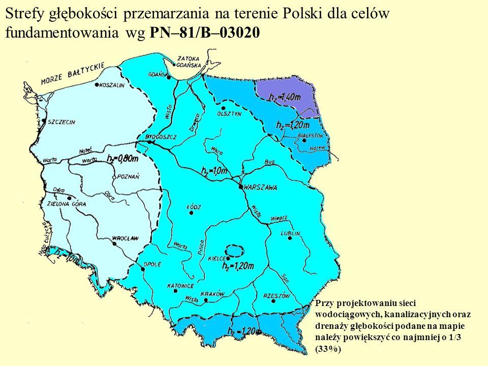 Strefy głębokości przemarzania na terenie Polski dla celów fundamentowania wg PN–81/B–03020 Przy projektowaniu sieci wodociągowych, kanalizacyjnych or
