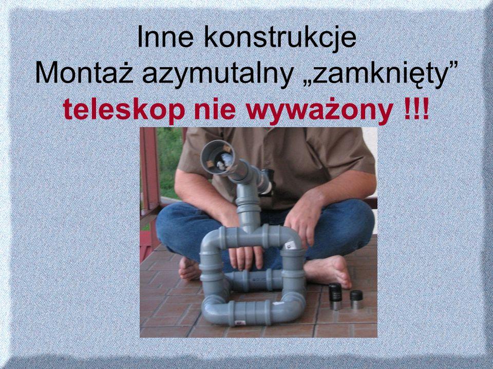 Inne konstrukcje Montaż azymutalny zamknięty teleskop nie wyważony !!!