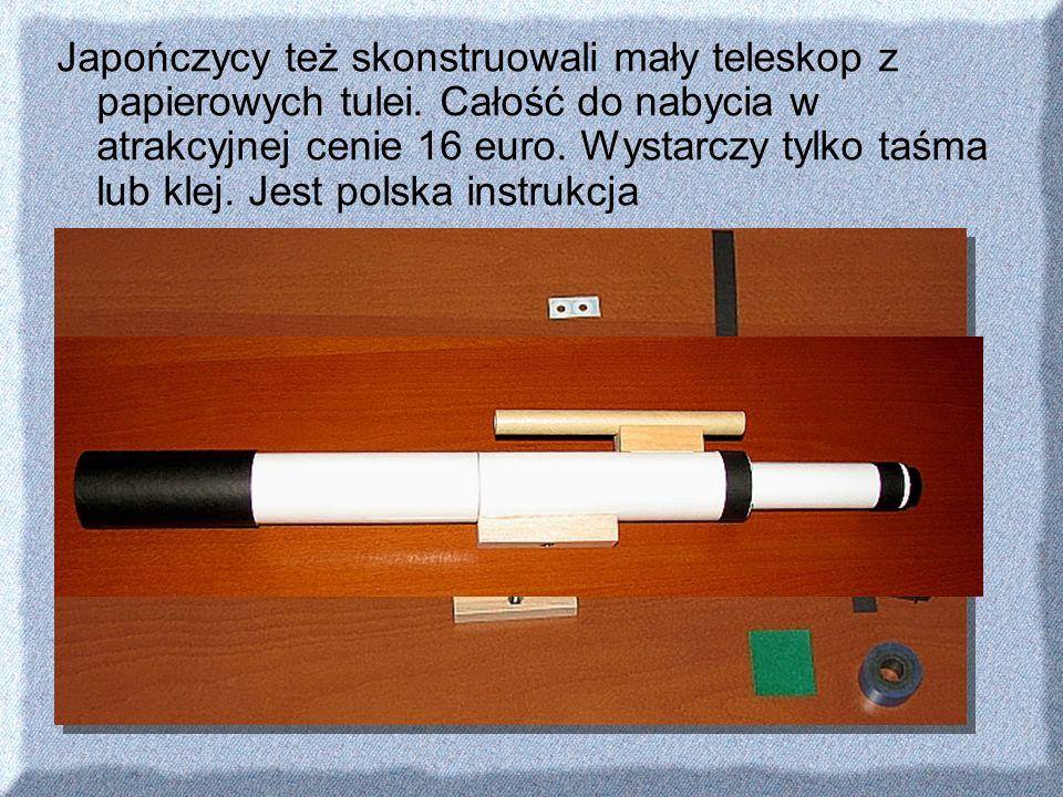 Japończycy też skonstruowali mały teleskop z papierowych tulei. Całość do nabycia w atrakcyjnej cenie 16 euro. Wystarczy tylko taśma lub klej. Jest po