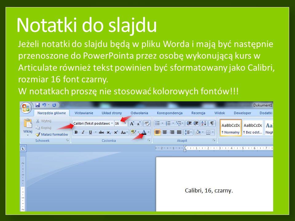 Notatki do slajdu Notatki do slajdu, wpisywane pod slajdem, powinny być sformatowane jako Calibri rozmiar 16 font czarny.