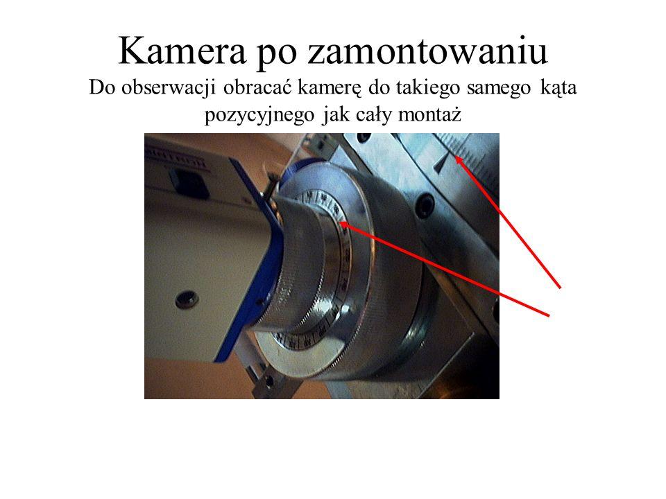 Kamera po zamontowaniu Do obserwacji obracać kamerę do takiego samego kąta pozycyjnego jak cały montaż