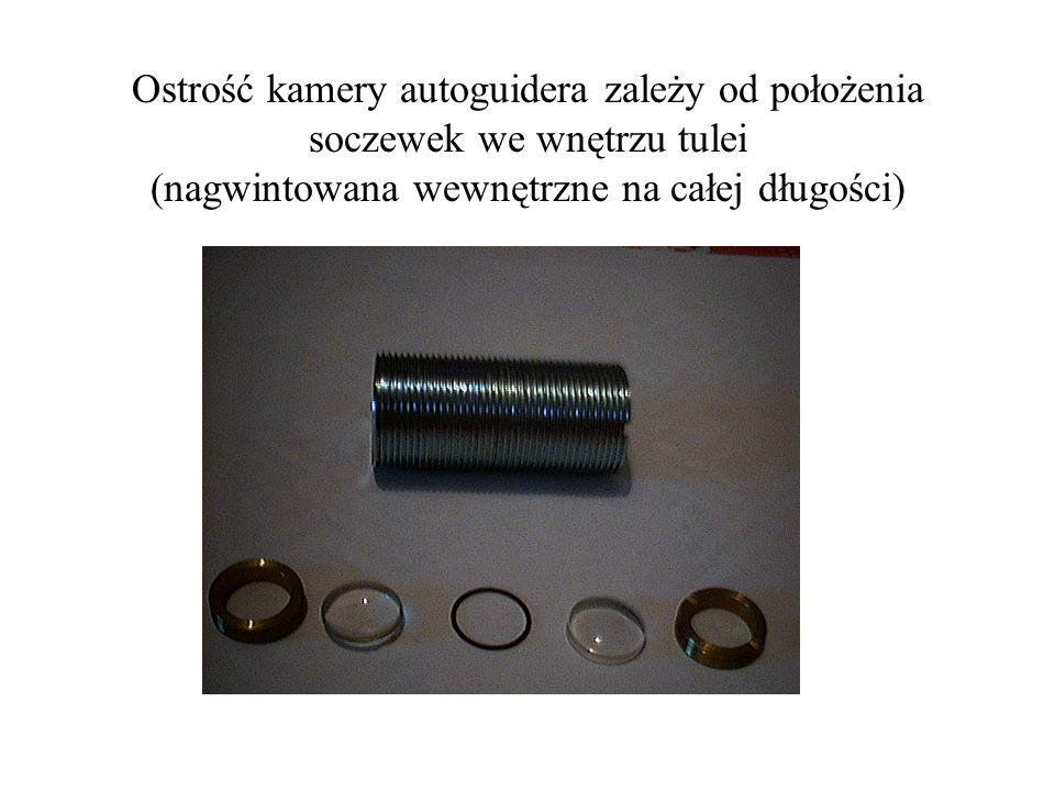 Ostrość kamery autoguidera zależy od położenia soczewek we wnętrzu tulei (nagwintowana wewnętrzne na całej długości)