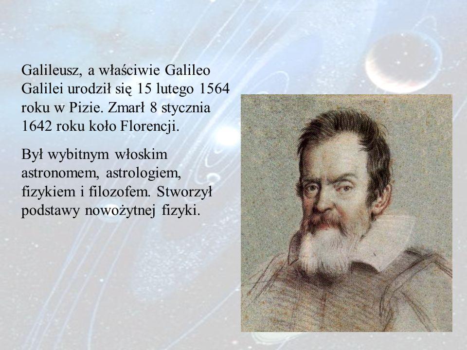 Galileusz, a właściwie Galileo Galilei urodził się 15 lutego 1564 roku w Pizie. Zmarł 8 stycznia 1642 roku koło Florencji. Był wybitnym włoskim astron