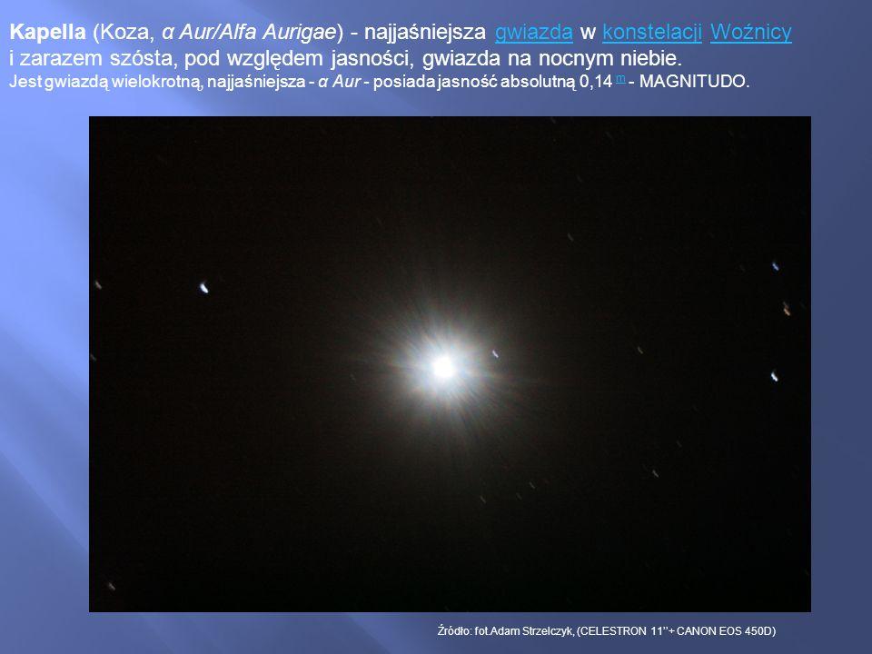 Kapella (Koza, α Aur/Alfa Aurigae) - najjaśniejsza gwiazda w konstelacji Woźnicy i zarazem szósta, pod względem jasności, gwiazda na nocnym niebie.