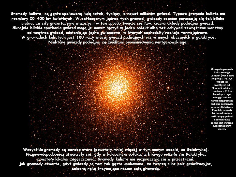 Gromady kuliste, są gęsto upakowaną kulą setek, tysięcy, a nawet milionów gwiazd. Typowa gromada kulista ma rozmiary 20-400 lat świetlnych. W zatłoczo