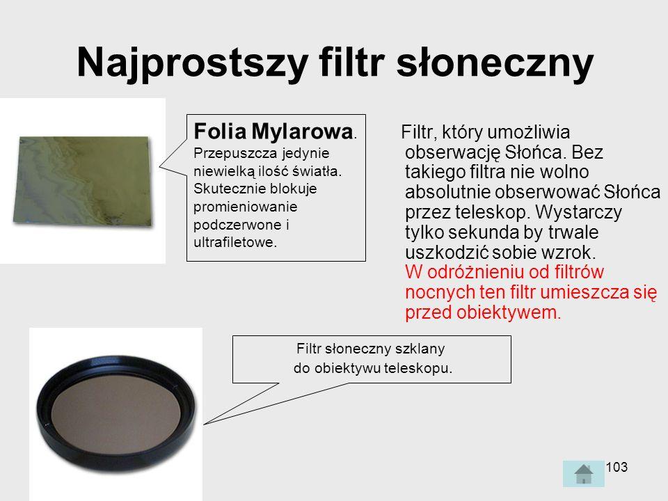 103 Najprostszy filtr słoneczny Folia Mylarowa.Przepuszcza jedynie niewielką ilość światła.