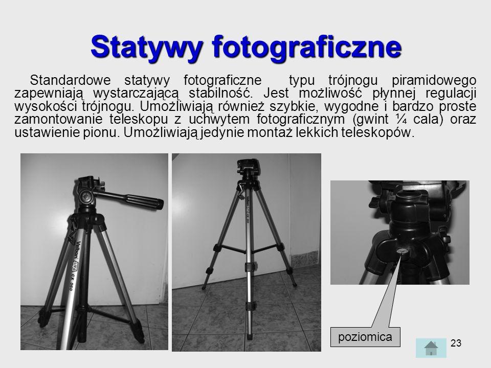 23 Statywy fotograficzne Standardowe statywy fotograficzne typu trójnogu piramidowego zapewniają wystarczającą stabilność.