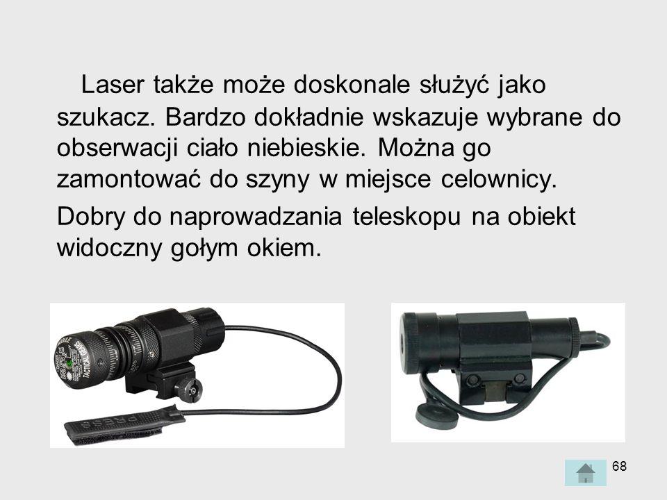 68 Laser także może doskonale służyć jako szukacz.