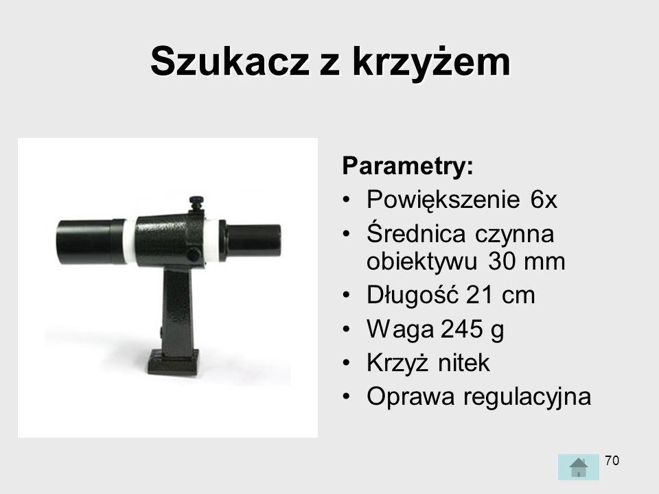 70 Szukacz z krzyżem Parametry: Powiększenie 6x Średnica czynna obiektywu 30 mm Długość 21 cm Waga 245 g Krzyż nitek Oprawa regulacyjna