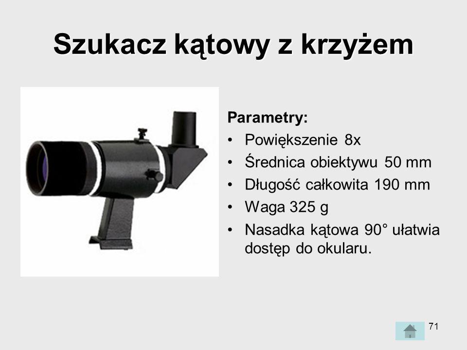 71 Szukacz kątowy z krzyżem Parametry: Powiększenie 8x Średnica obiektywu 50 mm Długość całkowita 190 mm Waga 325 g Nasadka kątowa 90° ułatwia dostęp do okularu.