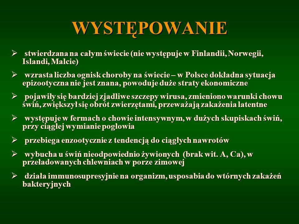 WYSTĘPOWANIE stwierdzana na całym świecie (nie występuje w Finlandii, Norwegii, Islandi, Malcie) stwierdzana na całym świecie (nie występuje w Finland