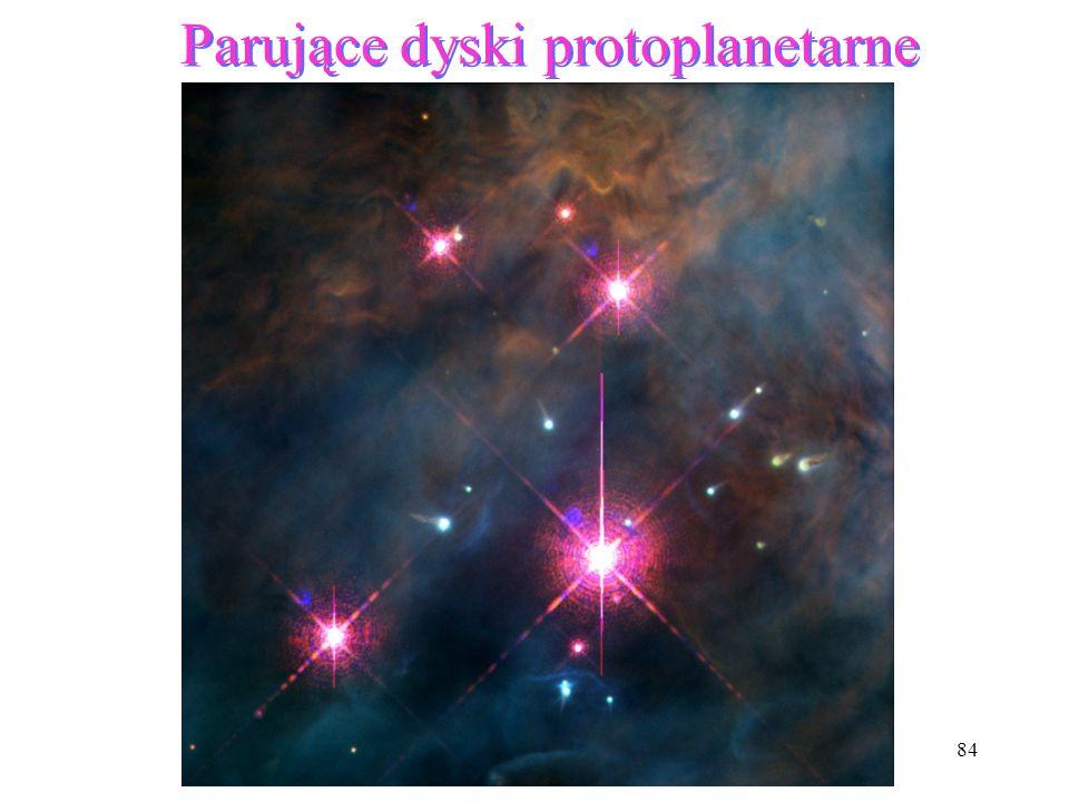 84 Parujące dyski protoplanetarne