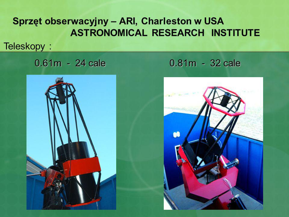 Sprzęt obserwacyjny – ARI, Charleston w USA ASTRONOMICAL RESEARCH INSTITUTE 0.81m - 32 cale 0.61m - 24 cale Teleskopy :