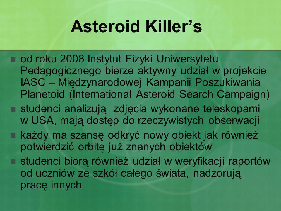 Asteroid Killers od roku 2008 Instytut Fizyki Uniwersytetu Pedagogicznego bierze aktywny udział w projekcie IASC – Międzynarodowej Kampanii Poszukiwan