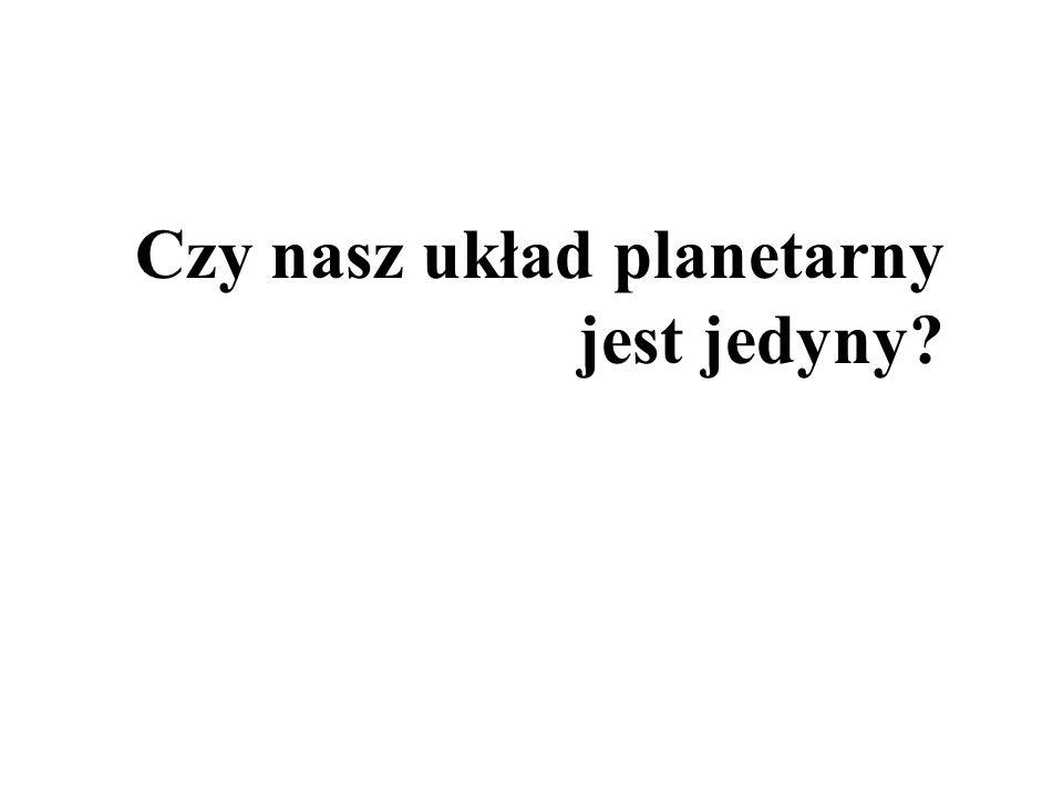 Czy nasz układ planetarny jest jedyny?