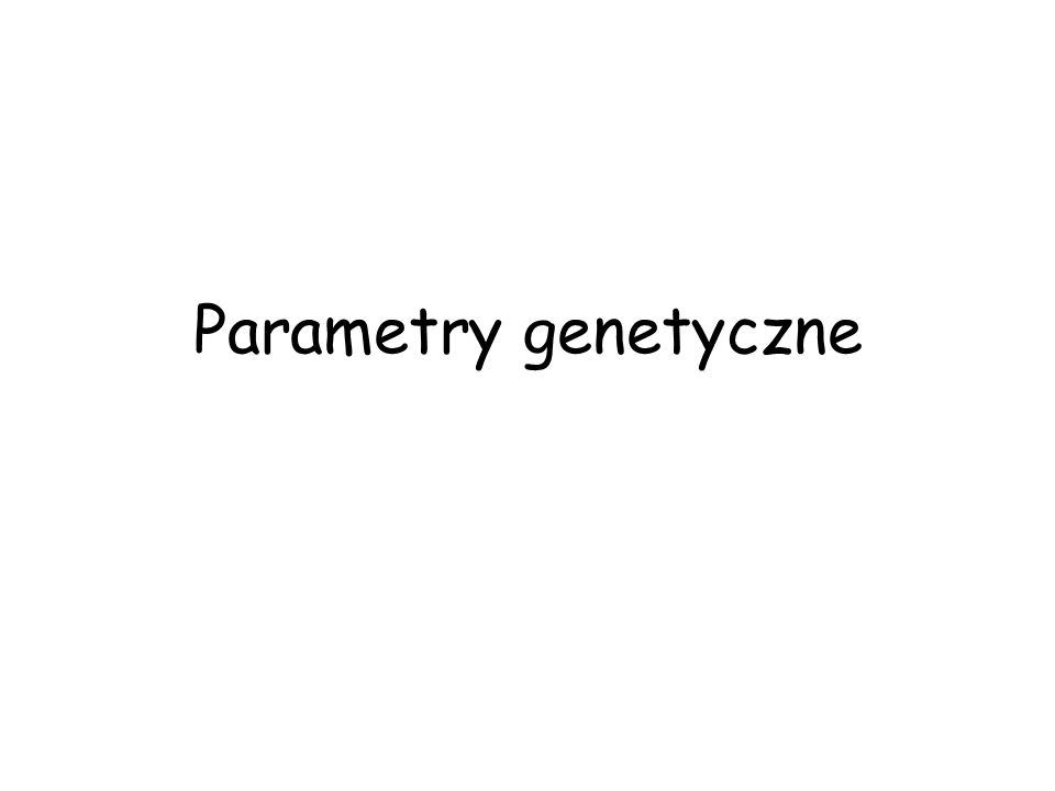Parametry genetyczne