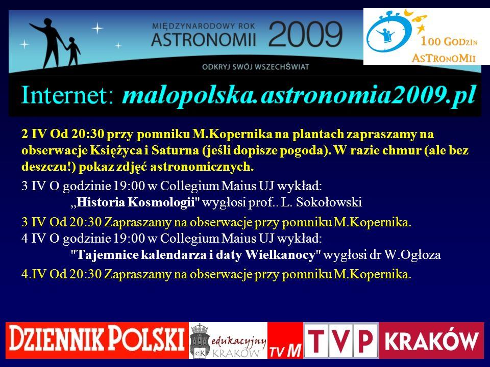 2 IV Od 20:30 przy pomniku M.Kopernika na plantach zapraszamy na obserwacje Księżyca i Saturna (jeśli dopisze pogoda). W razie chmur (ale bez deszczu!