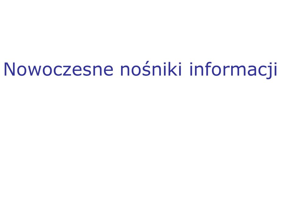 Nowoczesne nośniki informacji