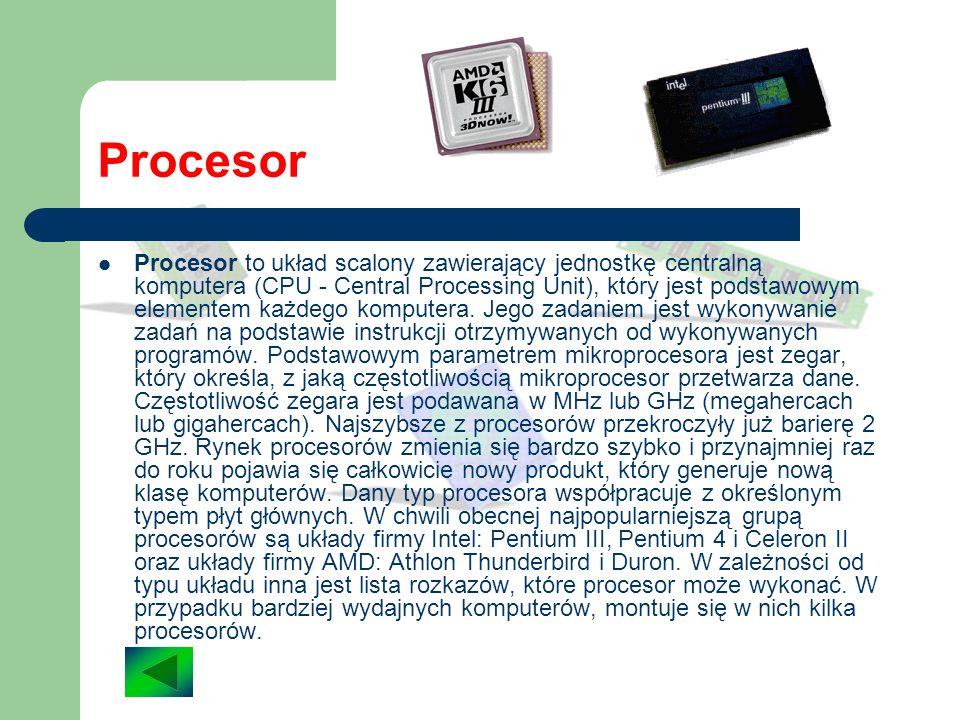 Płyta główna Płyta główna jest podstawowym urządzeniem komputera. Znajduje się na niej: gniazdo procesora, gniazda rozszerzające, złącza dla modułów p