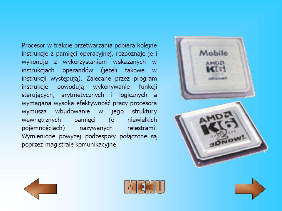 Procesor w trakcie przetwarzania pobiera kolejne instrukcje z pamięci operacyjnej, rozpoznaje je i wykonuje z wykorzystaniem wskazanych w instrukcjach
