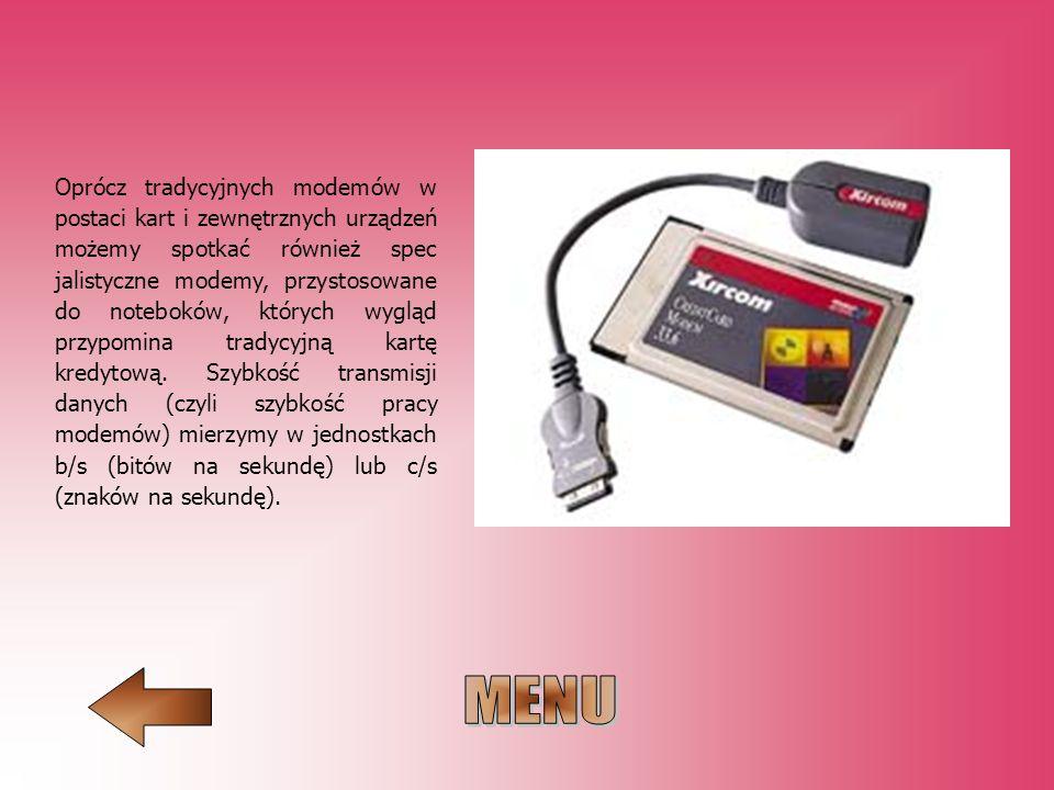 Oprócz tradycyjnych modemów w postaci kart i zewnętrznych urządzeń możemy spotkać również spec jalistyczne modemy, przystosowane do noteboków, których