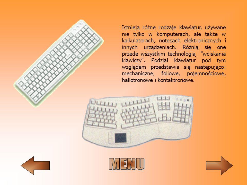 Istnieją różne rodzaje klawiatur, używane nie tylko w komputerach, ale także w kalkulatorach, notesach elektronicznych i innych urządzeniach. Różnią s